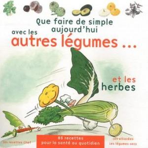 Cuisinez les légumes et fines herbes