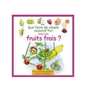 Cuisinez les fruits frais